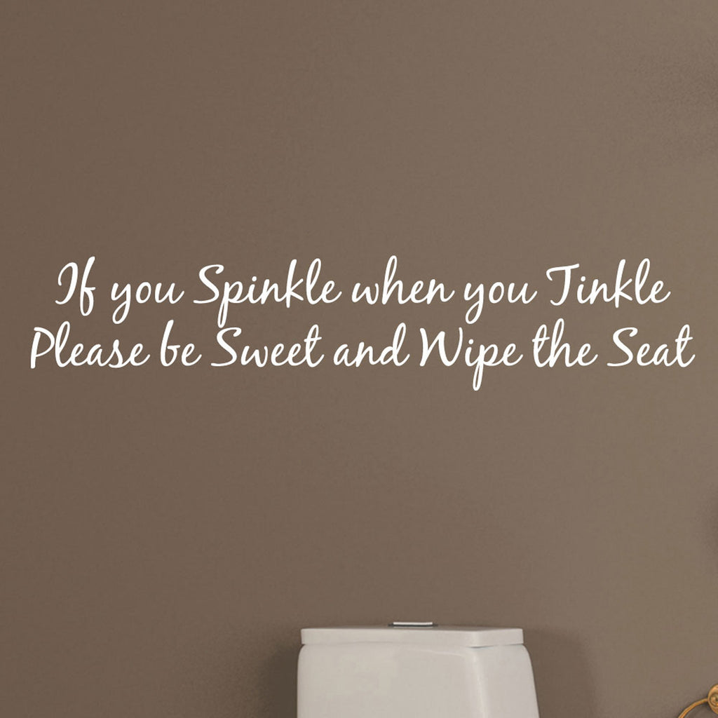 If you Sprinkle when you Tinkle Wall Sticker