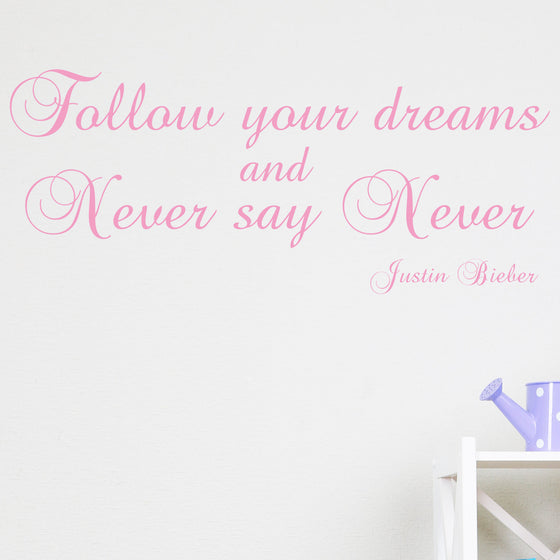 Follow your Dreams Justin Bieber Wall Sticker