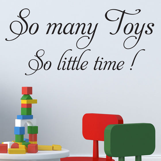 So many toys so little time wall sticker