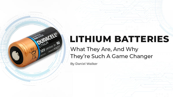 Lithium Batteries, What They Are, And Why They're Such A Game Changer