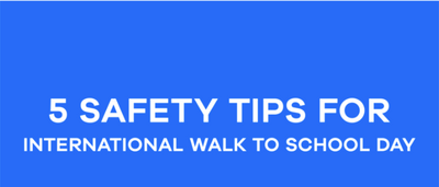 5 Safety Tips for International Walk to School Day