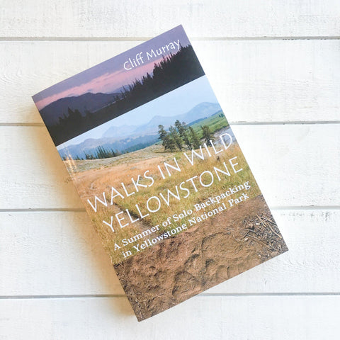 Walks in Yellowstone book about solo backpacking
