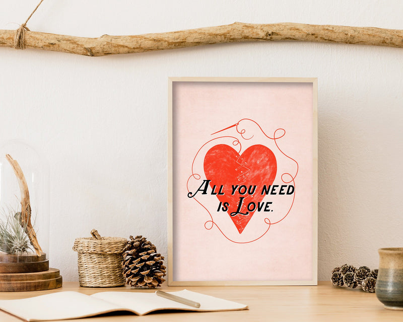 All You Need Is Love Wall Art Print