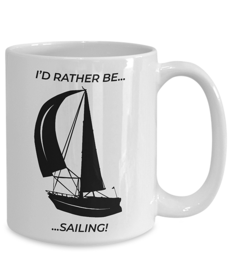 I'd Rather Be Sailing - Mug 15 oz