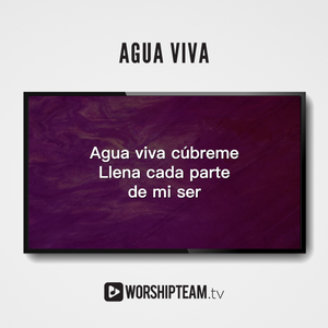 Agua viva Worship Resources | WorshipTeam.tv