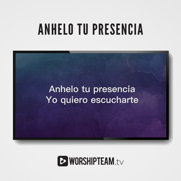 Anhelo tu presencia Worship Resources | WorshipTeam.tv