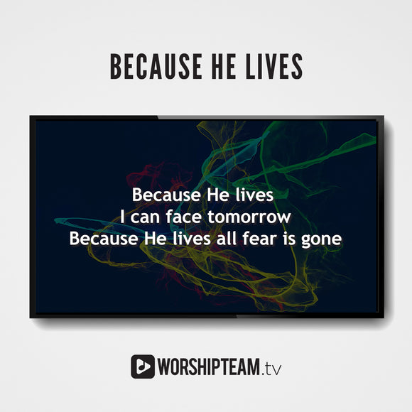 Because He Lives Worship Resources | WorshipTeam.tv
