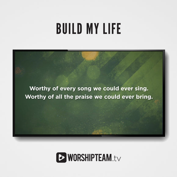 Build My Life Worship Resources | WorshipTeam.tv