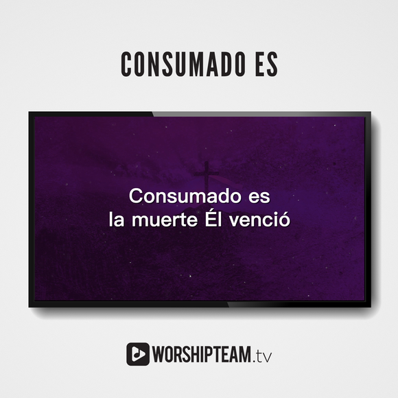 Consumado es Worship Resources | WorshipTeam.tv