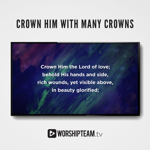 Crown Him With Many Crowns Worship Resources | WorshipTeam.tv