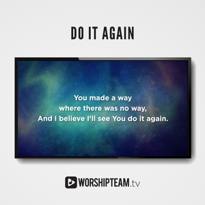 Do It Again Worship Resources | WorshipTeam.tv