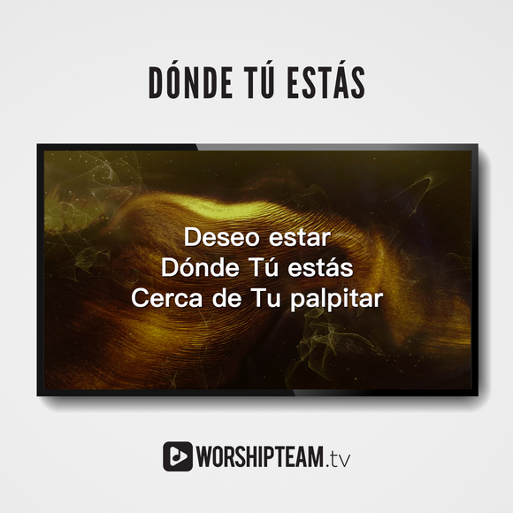 Dónde Tú estás Worship Resources | WorshipTeam.tv