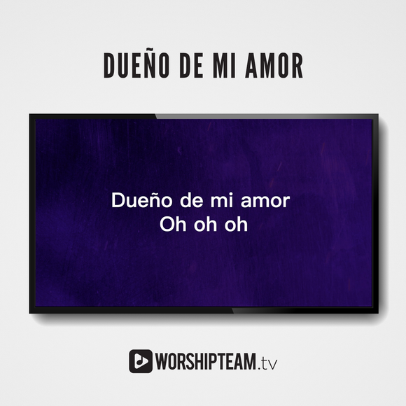 Dueño de mi amor Worship Resources | WorshipTeam.tv