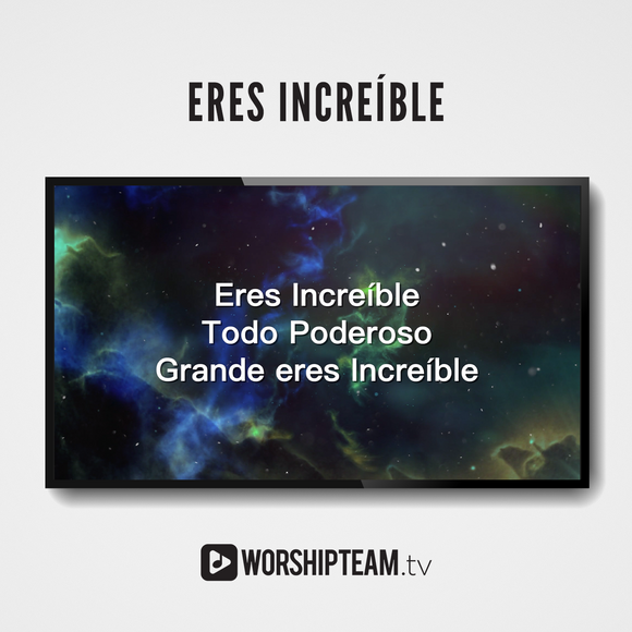 Eres Increíble Worship Resources | WorshipTeam.tv