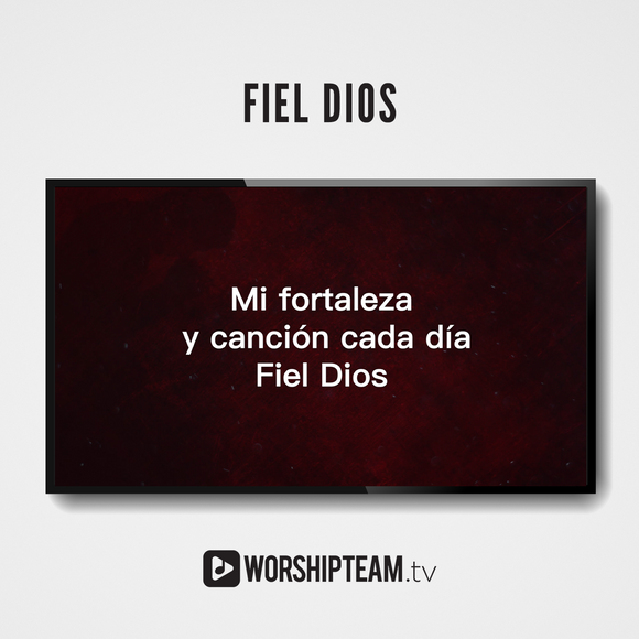 Fiel Dios Worship Resources | WorshipTeam.tv
