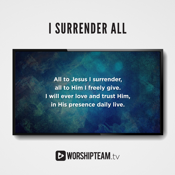 I Surrender All Worship Resources | WorshipTeam.tv