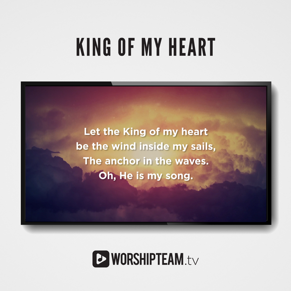 King Of My Heart Worship Resources | WorshipTeam.tv