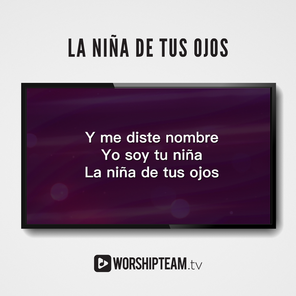 La niña de tus ojos Worship Resources | WorshipTeam.tv