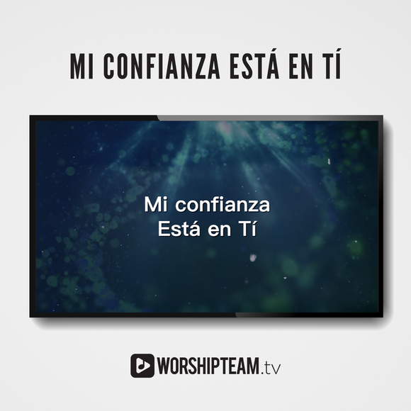 Mi confianza Está en Tí Worship Resources | WorshipTeam.tv