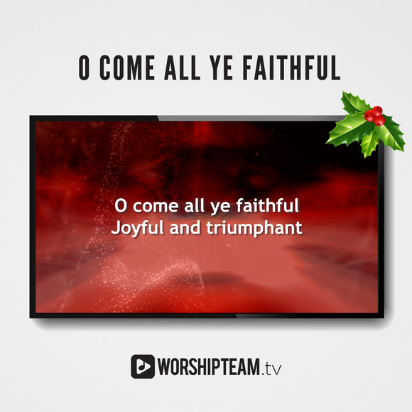O Come All Ye Faithful Worship Resources | WorshipTeam.tv
