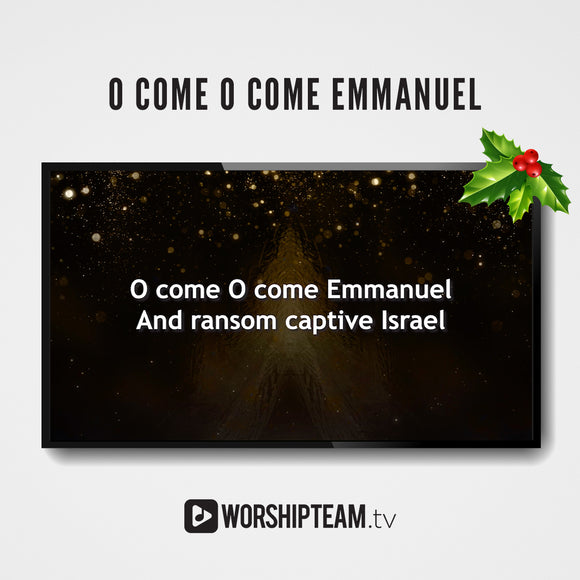 O Come O Come Emmanuel Worship Resources | WorshipTeam.tv
