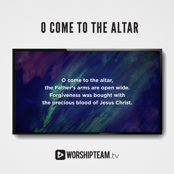 O Come to the Altar Worship Resources | WorshipTeam.tv