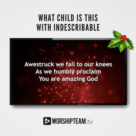 What Child Is This with Indescribable Worship Resources | WorshipTeam.tv