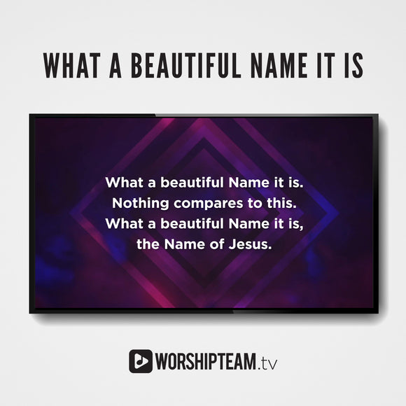What a Beautiful Name It Is Worship Resources | WorshipTeam.tv