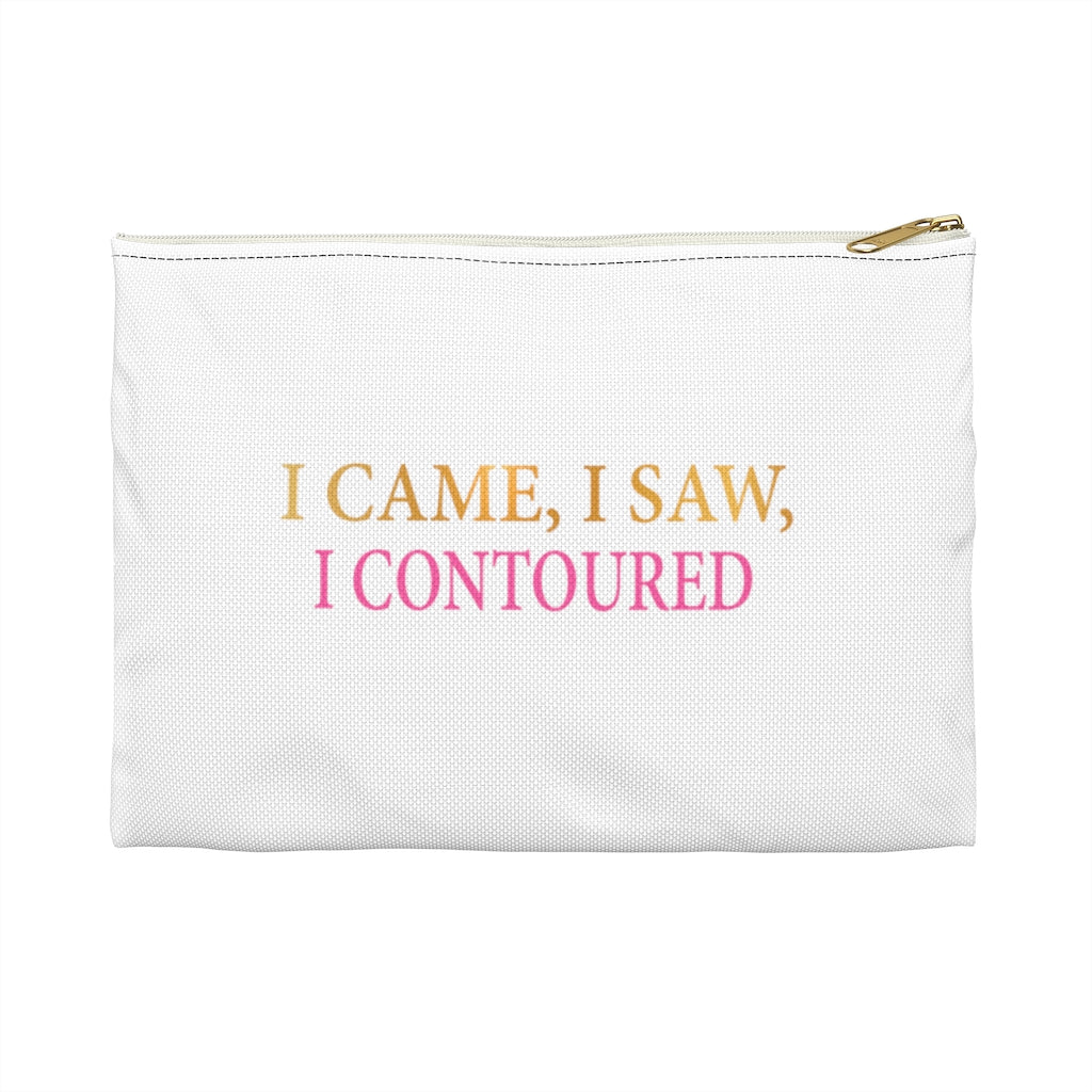 I Came, I Saw, I Contoured (Accessory Pouch)