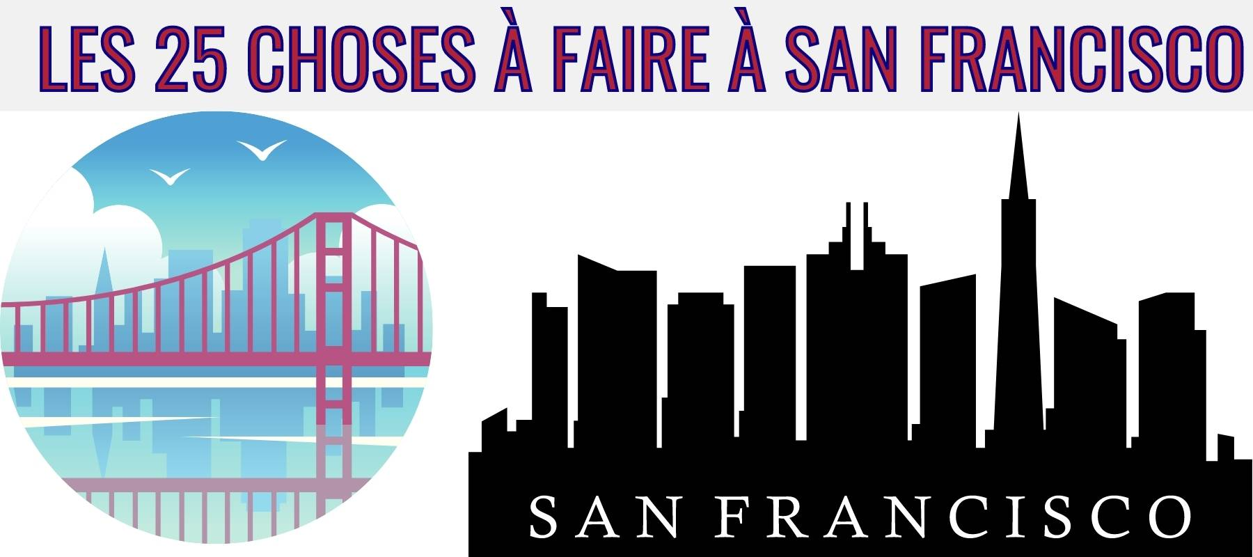 Les 25 Choses à faire à San Francisco