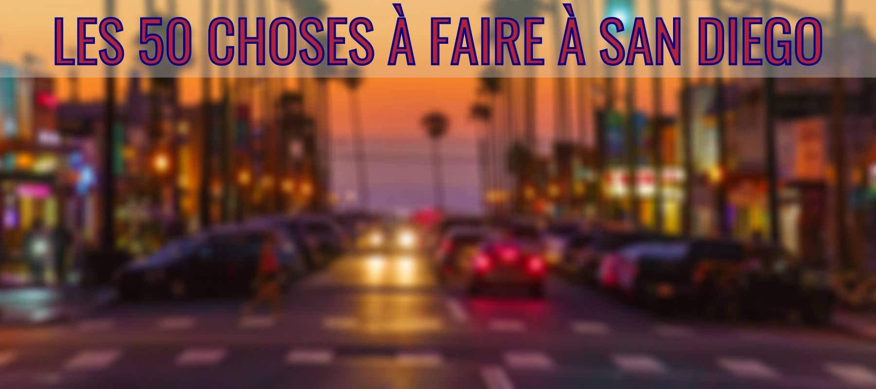 Les 50 Choses à faire à San Diego