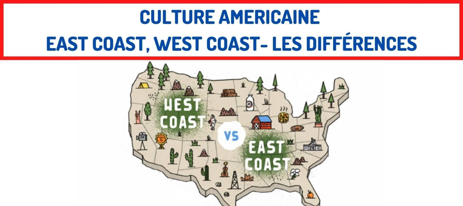 Culture Americaine East Coast, West Coast- Les Différences