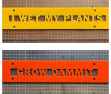 "Load image into Gallery viewer, Funny Garden Sign "" Grow Dammit"" or "" I Wet my Plants"" - Betsy Jane Studios"
