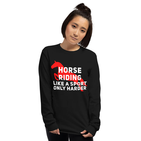 Horse riding is a sport Long Sleeve Shirt