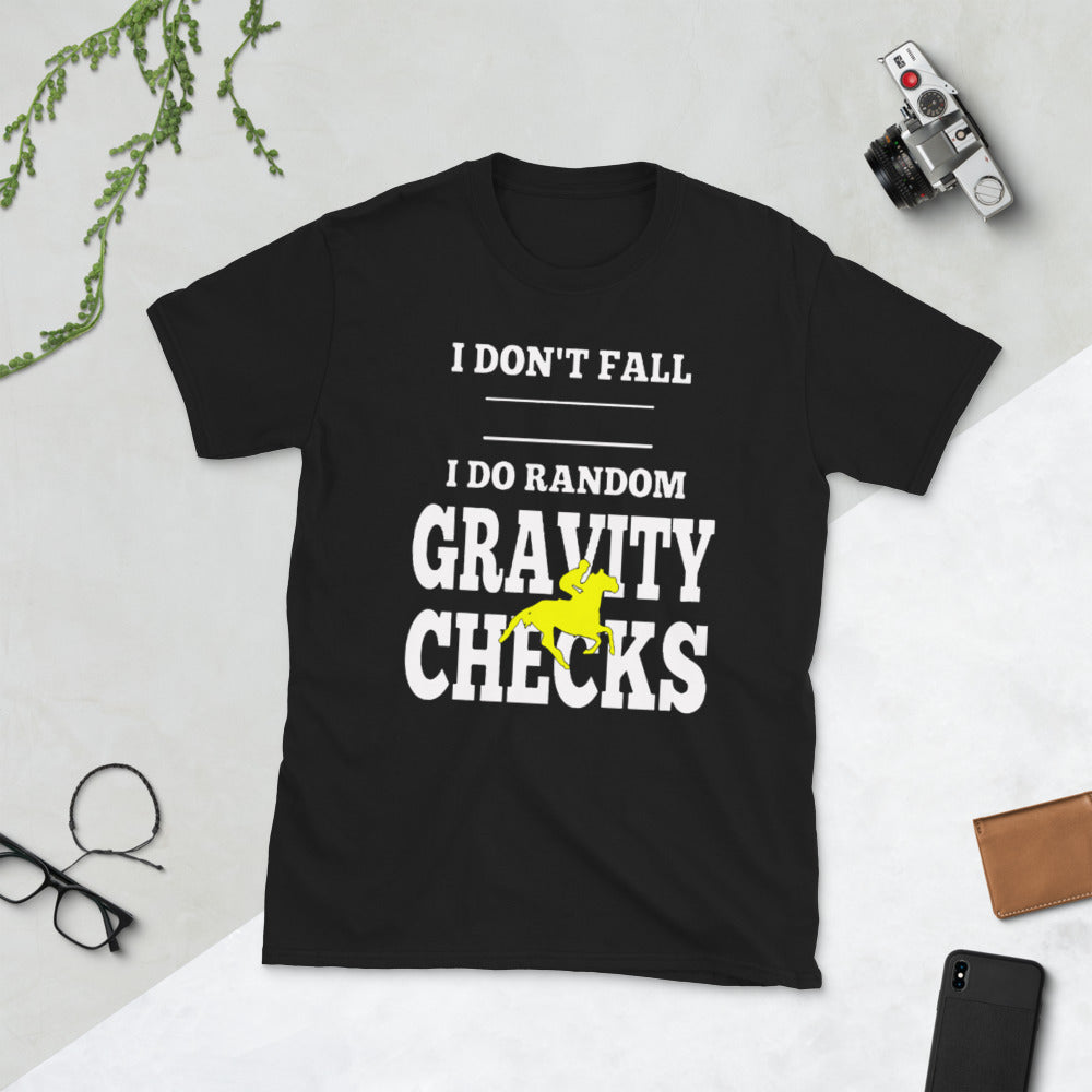 I do Gravity checks Unisex T-Shirt