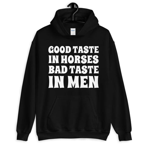Bad taste in MEN Unisex Hoodie - HorseObox