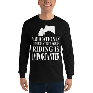 Horse Riding is Importanter Long Sleeve Shirt