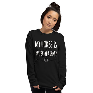 My horse is my Boyfriend Long Sleeve Shirt