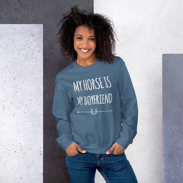 My horse is my Boyfriend Unisex Sweatshirt