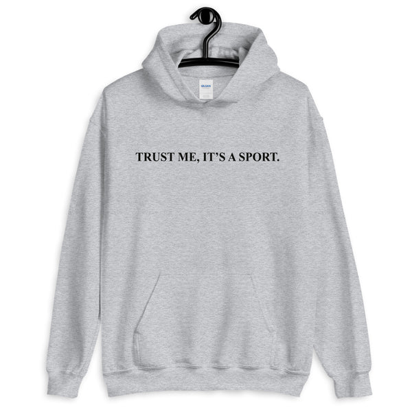 Trust me ,Horse Riding is a sport Unisex Hoodie