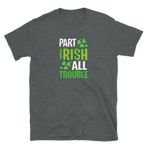 Part Irish All Trouble