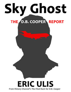 Sky Ghost: Unraveling the Enigma of D.B. Cooper (PDF VERSION)