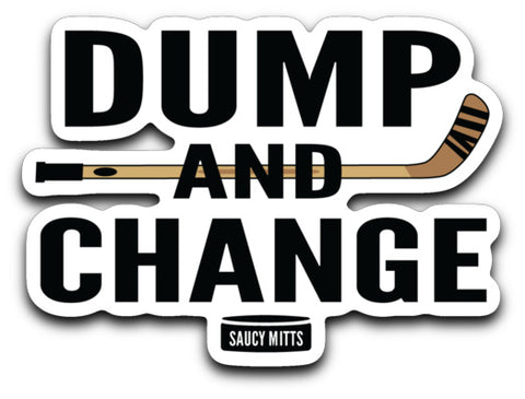Dump and Change Hockey Decal