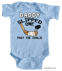 Daddy Slipped One Past The Goalie Baby Bodysuit light blue