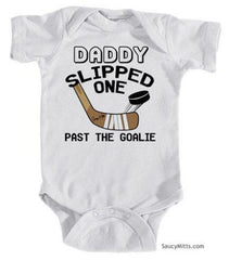 Daddy Slipped One Past The Goalie Baby Bodysuit white