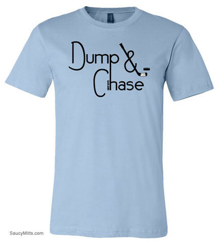 Dump and Chase Hockey Shirt