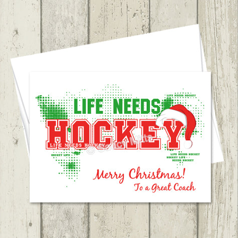 Hockey Coach Christmas Card - Life Needs Hockey