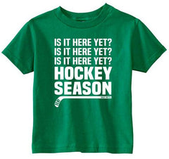 Hockey Season Is It Here Yet Toddler Shirt kelly green