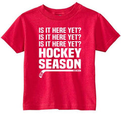 Hockey Season Is It Here Yet Toddler Shirt red