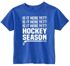 Hockey Season Is It Here Yet Toddler Shirt royal blue